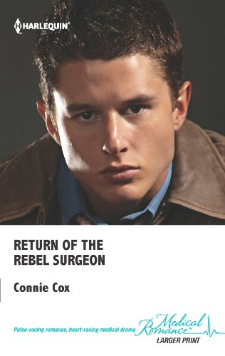 Return of the Rebel Surgeon, a novel by Connie Cox